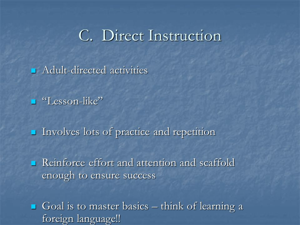 C. Direct Instruction Adult-directed activities Lesson-like