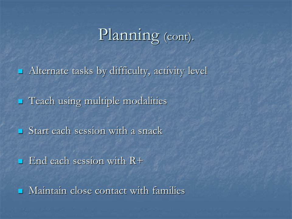 Planning (cont). Alternate tasks by difficulty, activity level