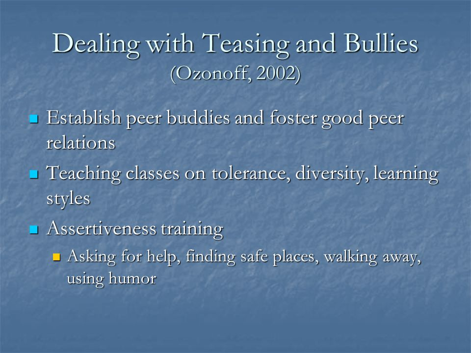 Dealing with Teasing and Bullies (Ozonoff, 2002)