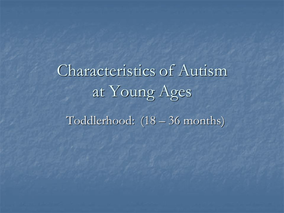 Characteristics of Autism at Young Ages