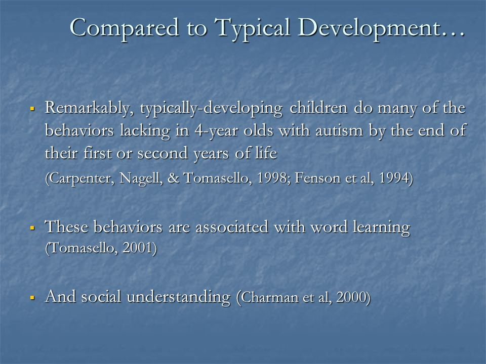 Compared to Typical Development…