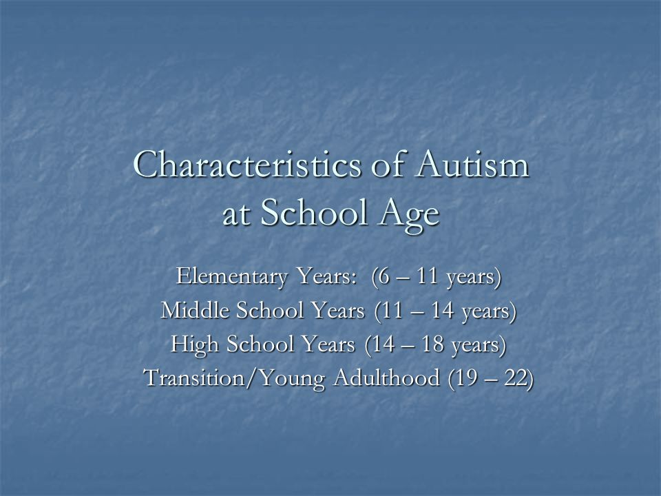 Characteristics of Autism at School Age