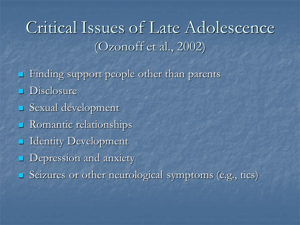 Critical Issues of Late Adolescence (Ozonoff et al., 2002)
