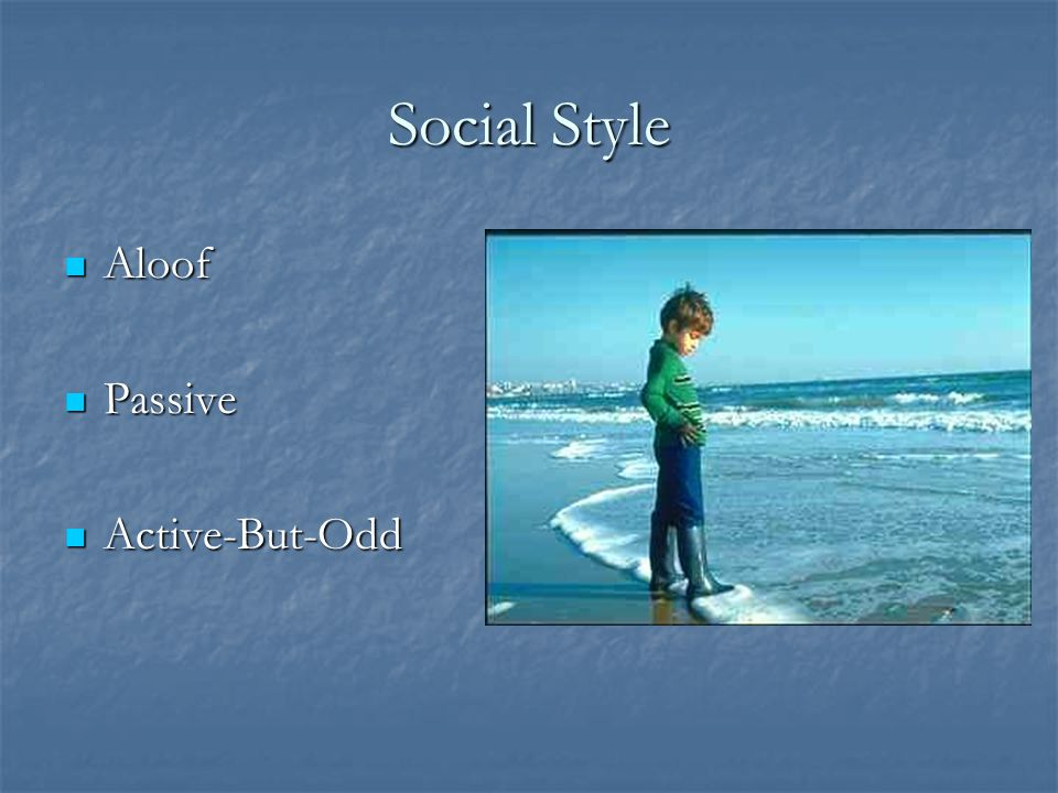 Social Style Aloof Passive Active-But-Odd