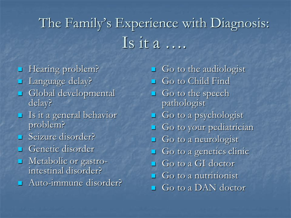 The Family's Experience with Diagnosis: Is it a ….