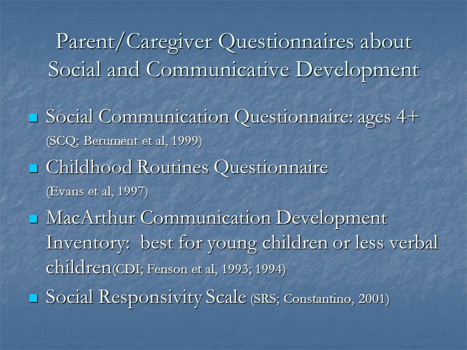 Parent/Caregiver Questionnaires about Social and Communicative Development