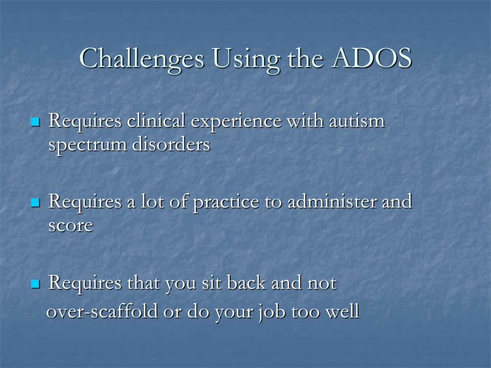Challenges Using the ADOS
