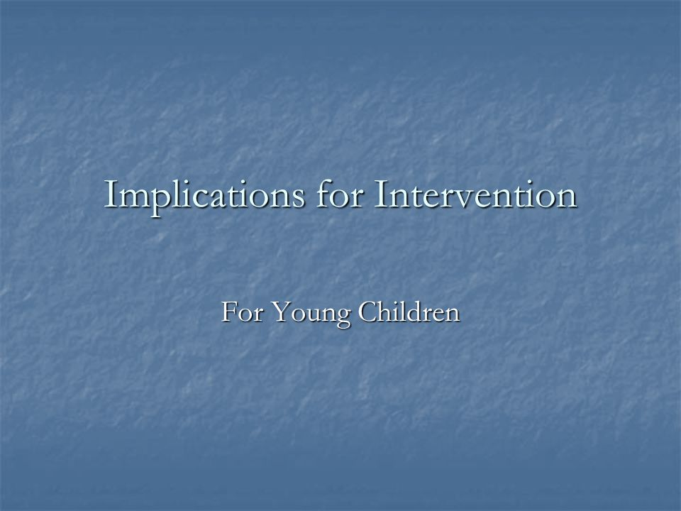 Implications for Intervention