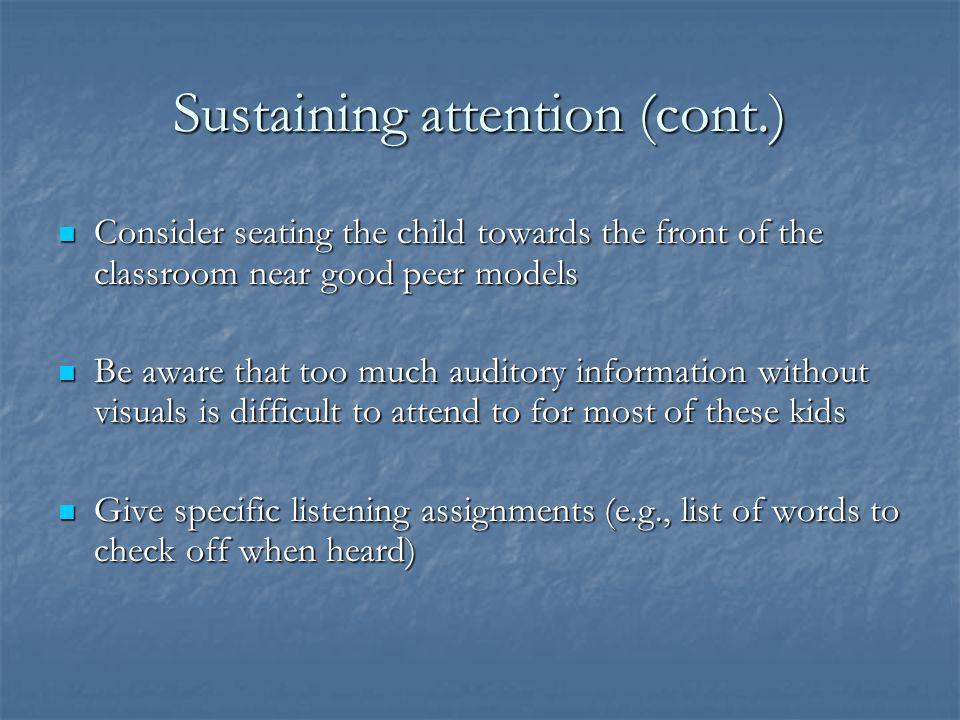 Sustaining attention (cont.)