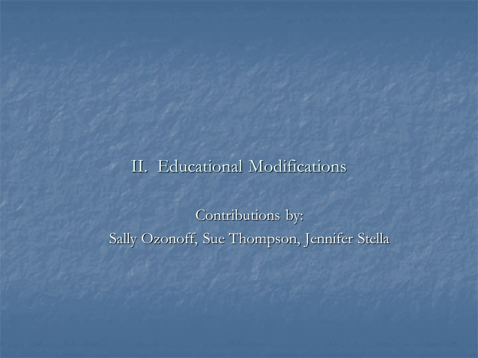 II. Educational Modifications