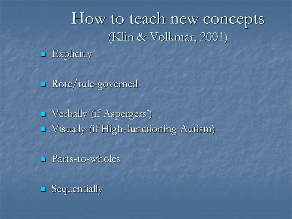 How to teach new concepts (Klin & Volkmar, 2001)
