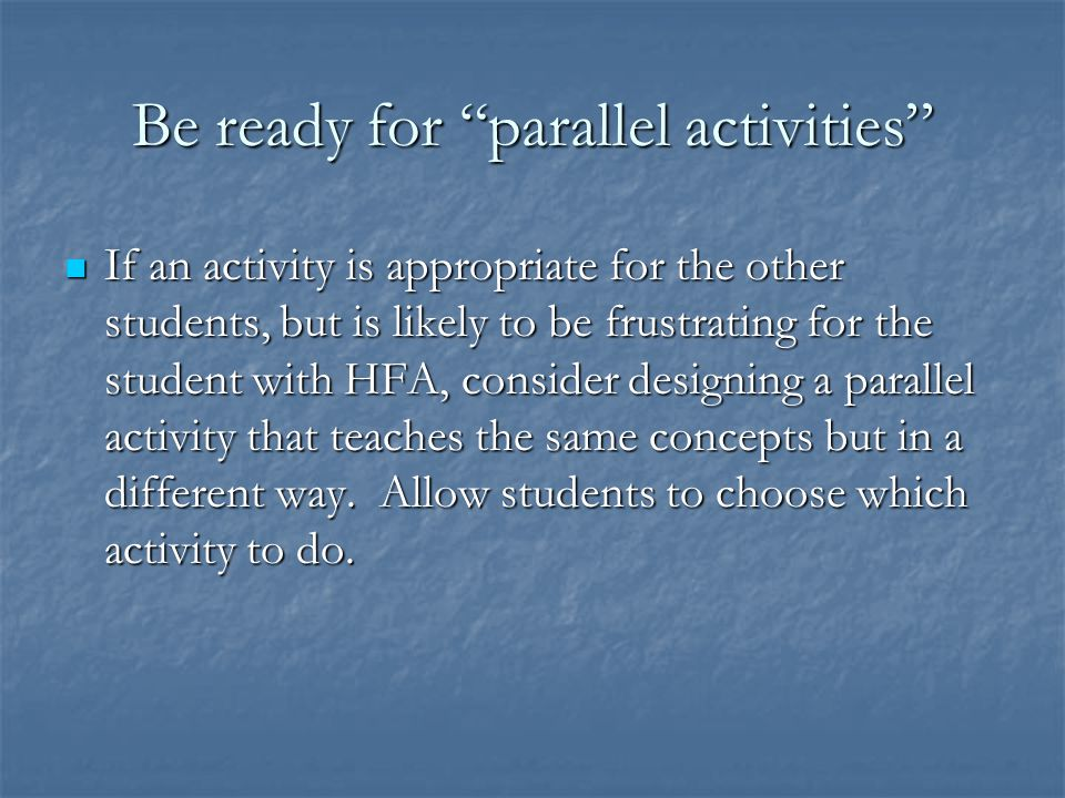 Be ready for parallel activities