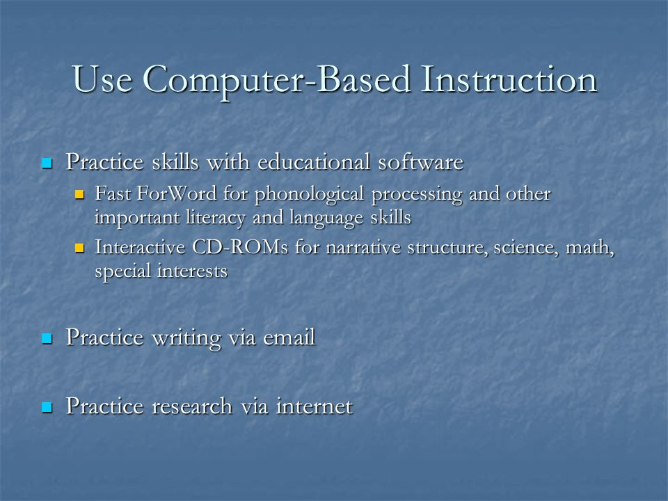 Use Computer-Based Instruction