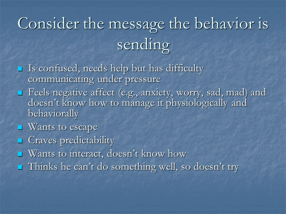 Consider the message the behavior is sending