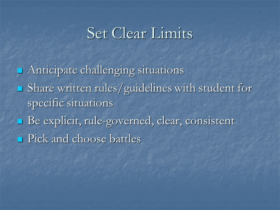 Set Clear Limits Anticipate challenging situations