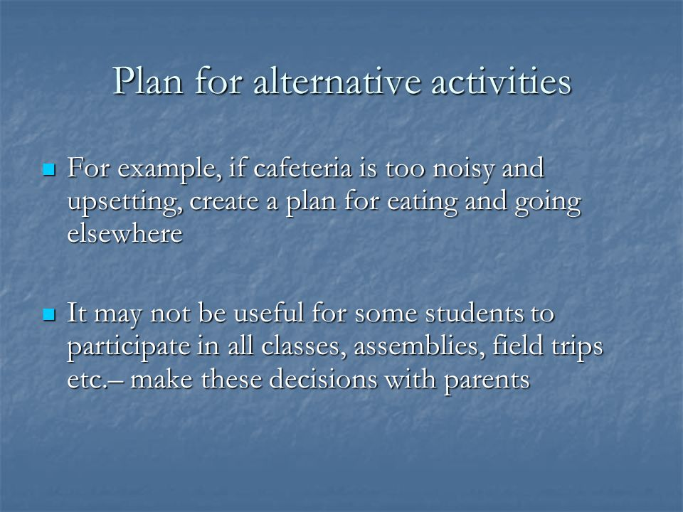 Plan for alternative activities