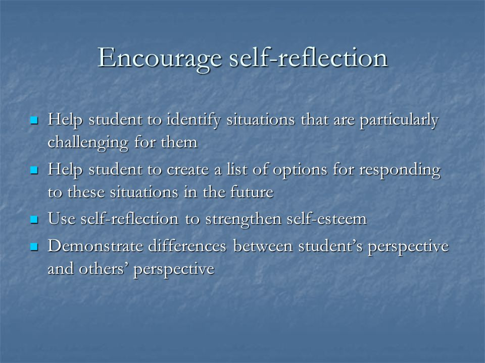 Encourage self-reflection