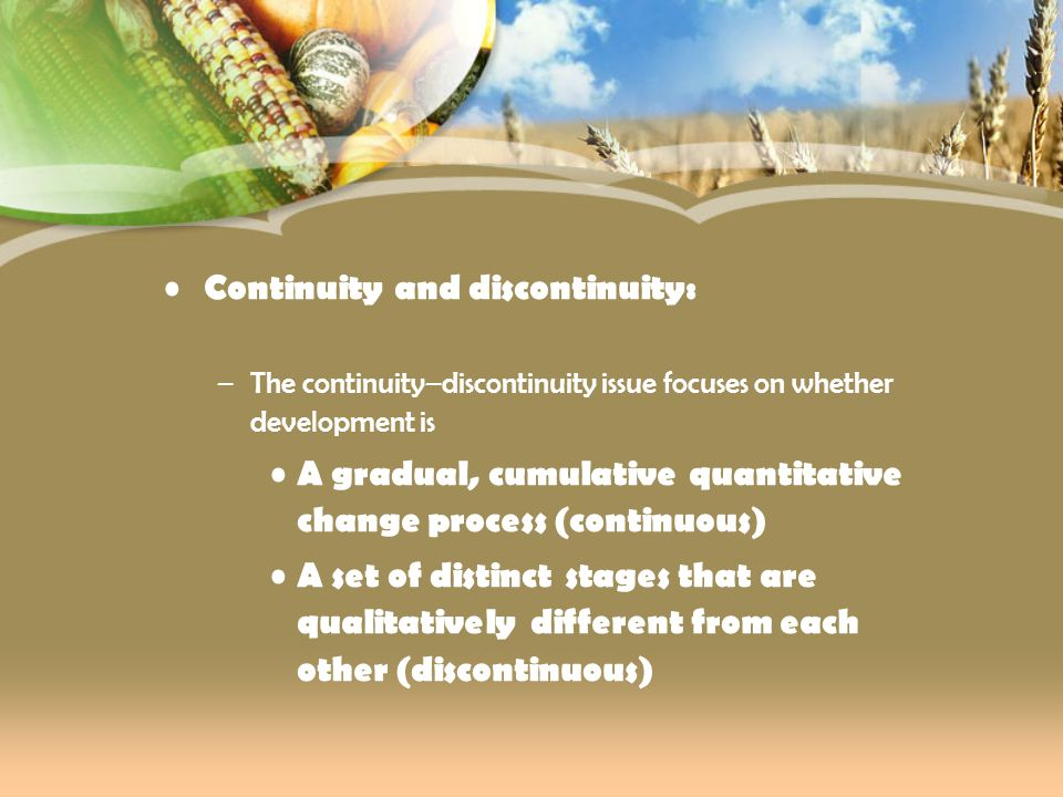 Continuity and discontinuity: