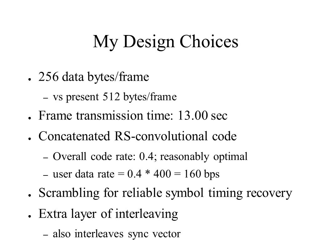 My Design Choices 256 data bytes/frame