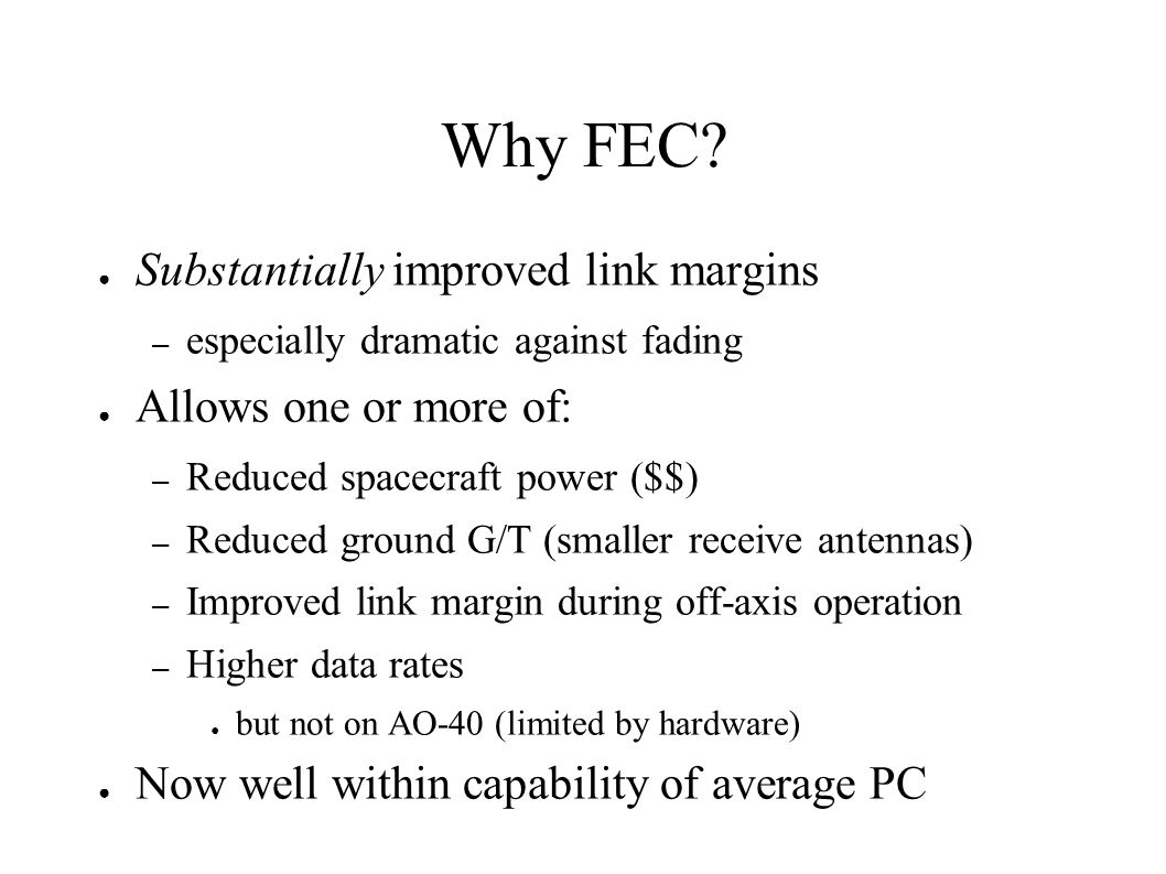 Why FEC Substantially improved link margins Allows one or more of: