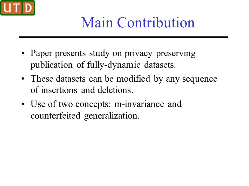 Main Contribution Paper presents study on privacy preserving publication of fully-dynamic datasets.