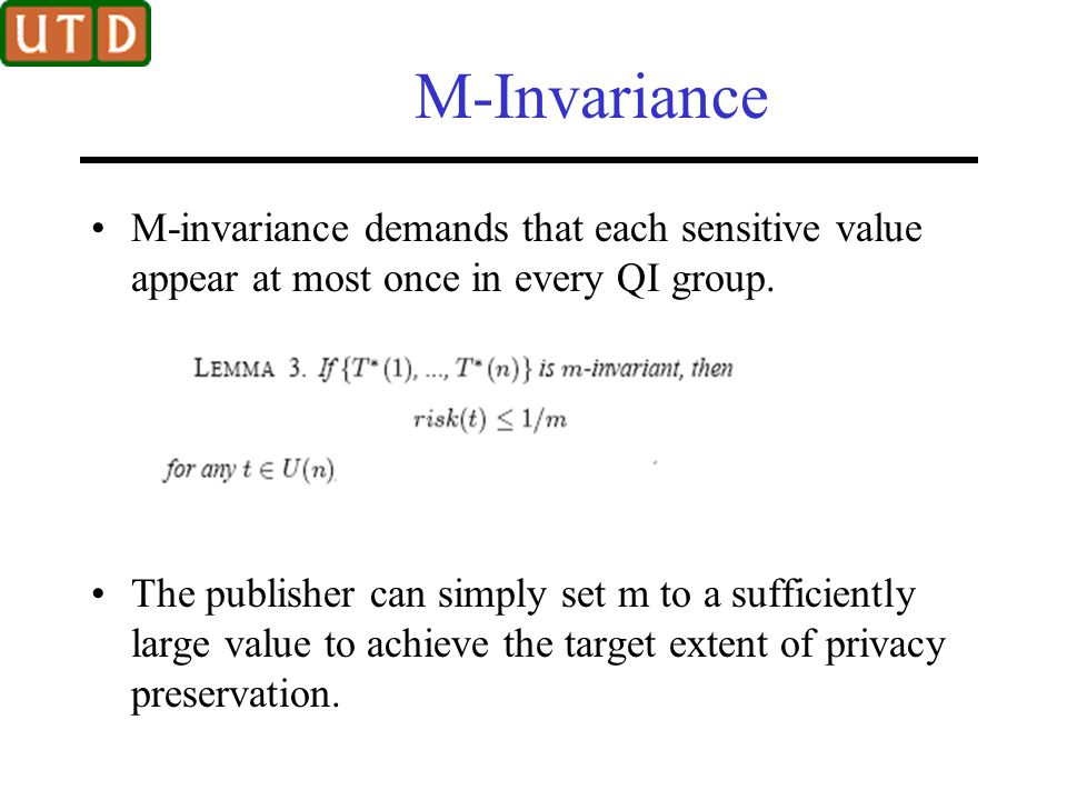 M-Invariance M-invariance demands that each sensitive value appear at most once in every QI group.