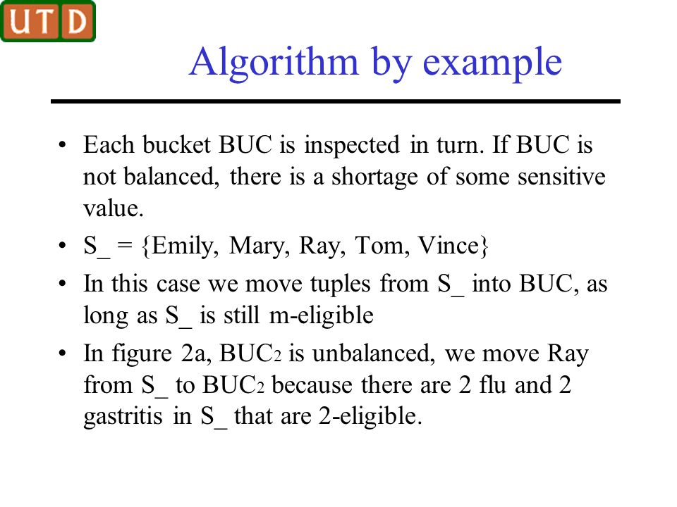 Algorithm by example Each bucket BUC is inspected in turn. If BUC is not balanced, there is a shortage of some sensitive value.