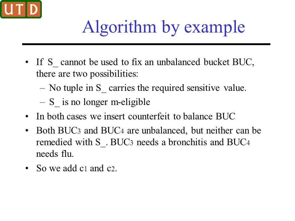 Algorithm by example If S_ cannot be used to fix an unbalanced bucket BUC, there are two possibilities: