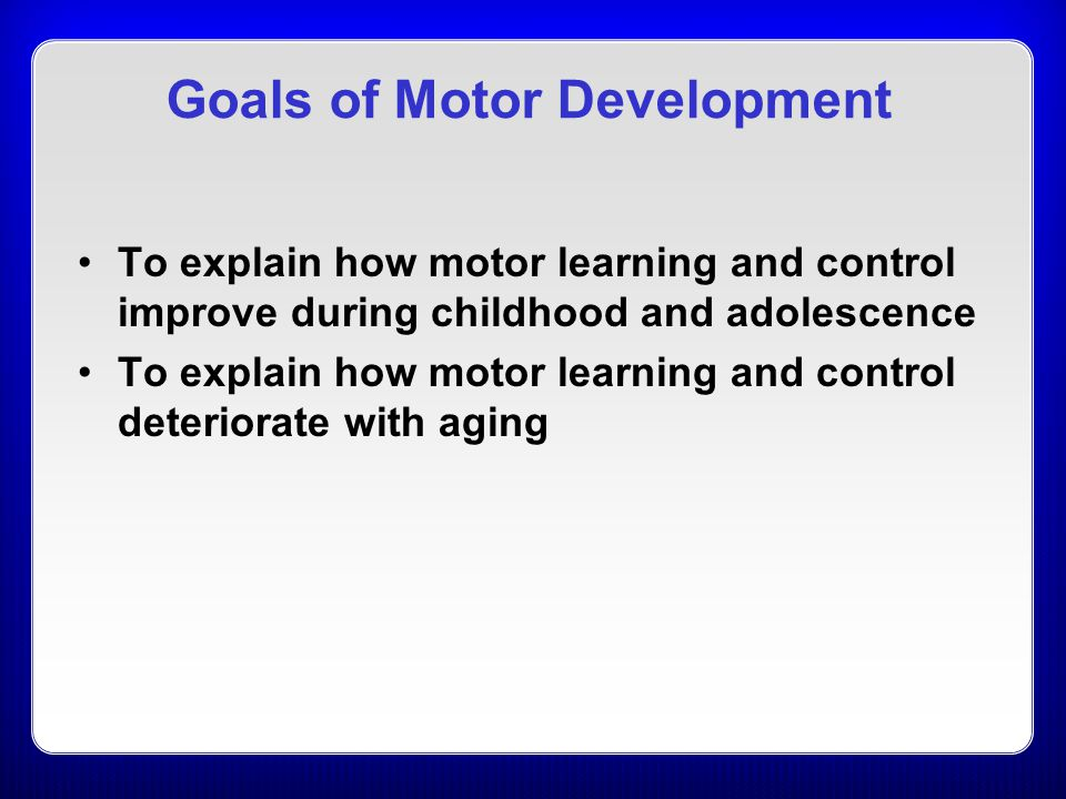 Goals of Motor Development