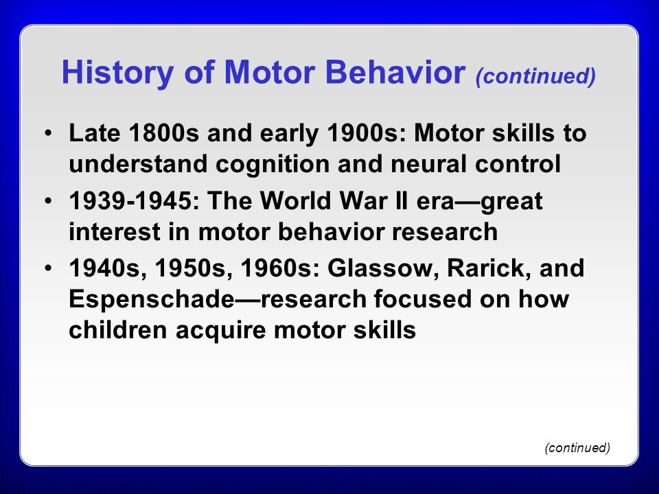 History of Motor Behavior (continued)