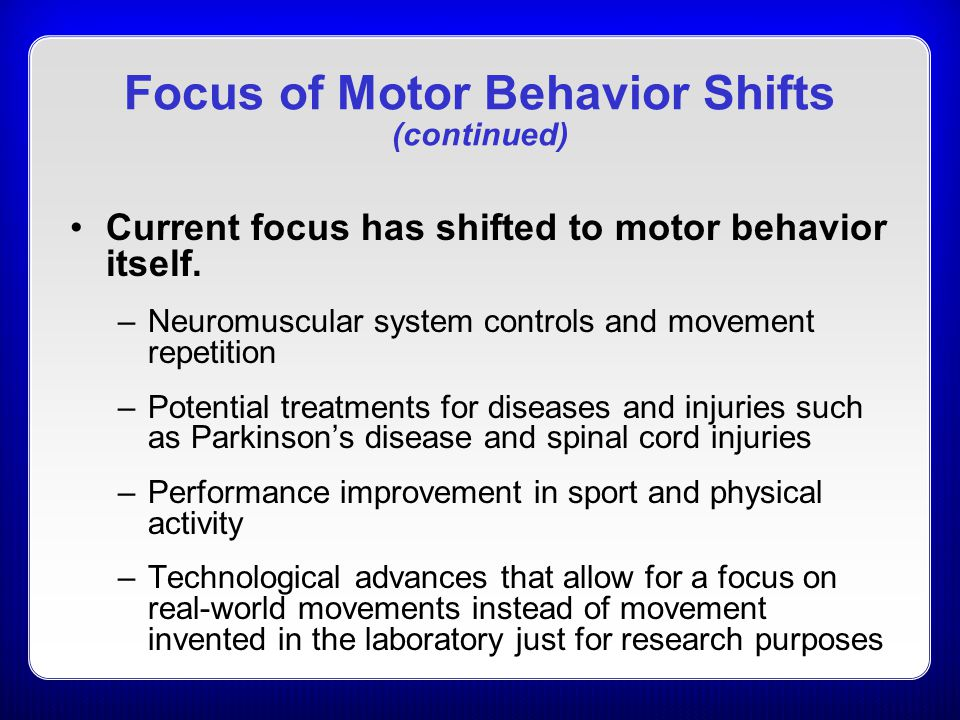 Focus of Motor Behavior Shifts (continued)