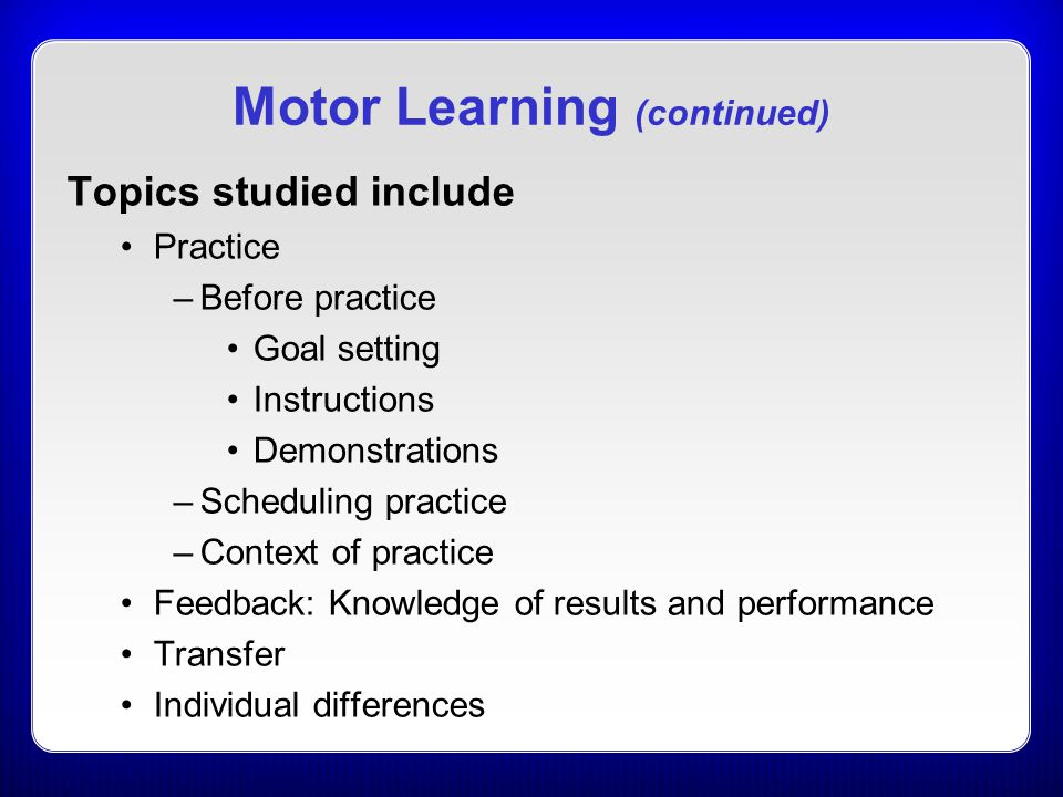 Motor Learning (continued)