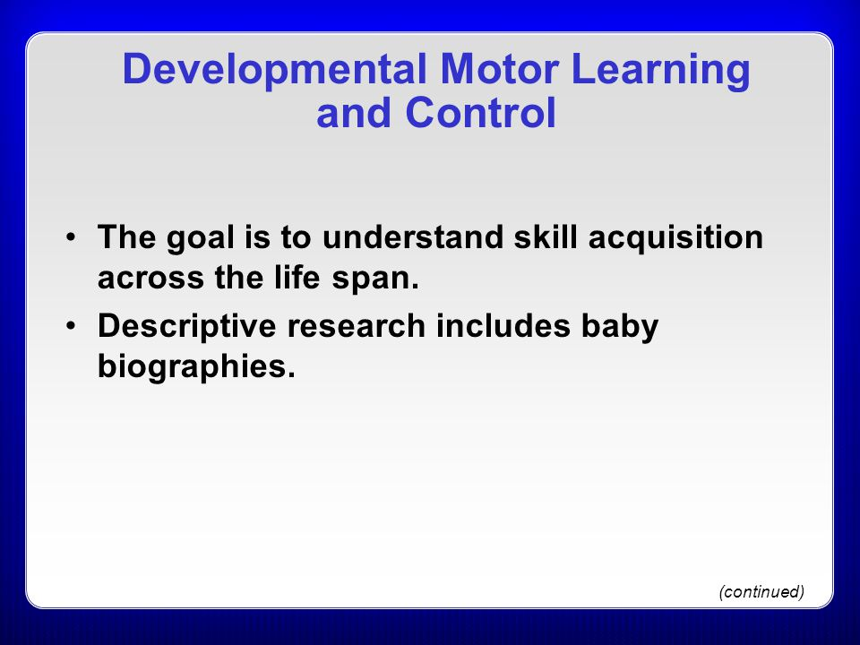 Developmental Motor Learning and Control
