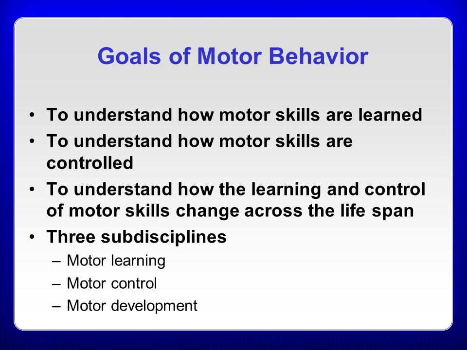Goals of Motor Behavior