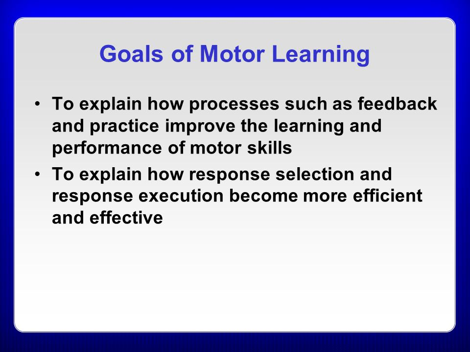 Goals of Motor Learning