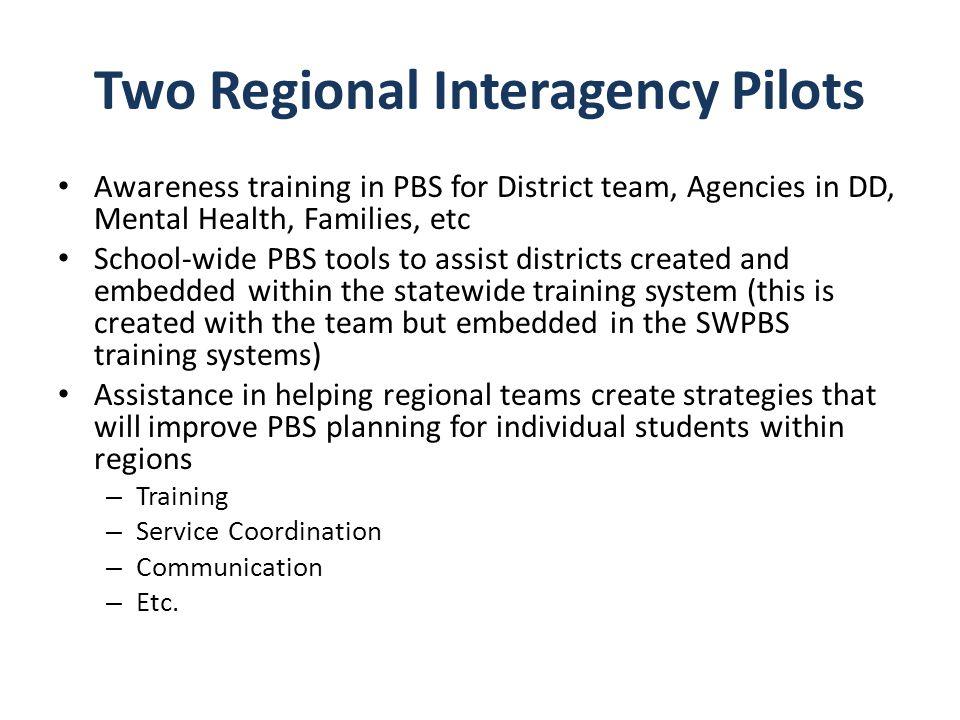 Two Regional Interagency Pilots