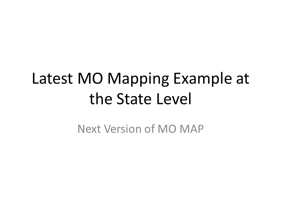 Latest MO Mapping Example at the State Level