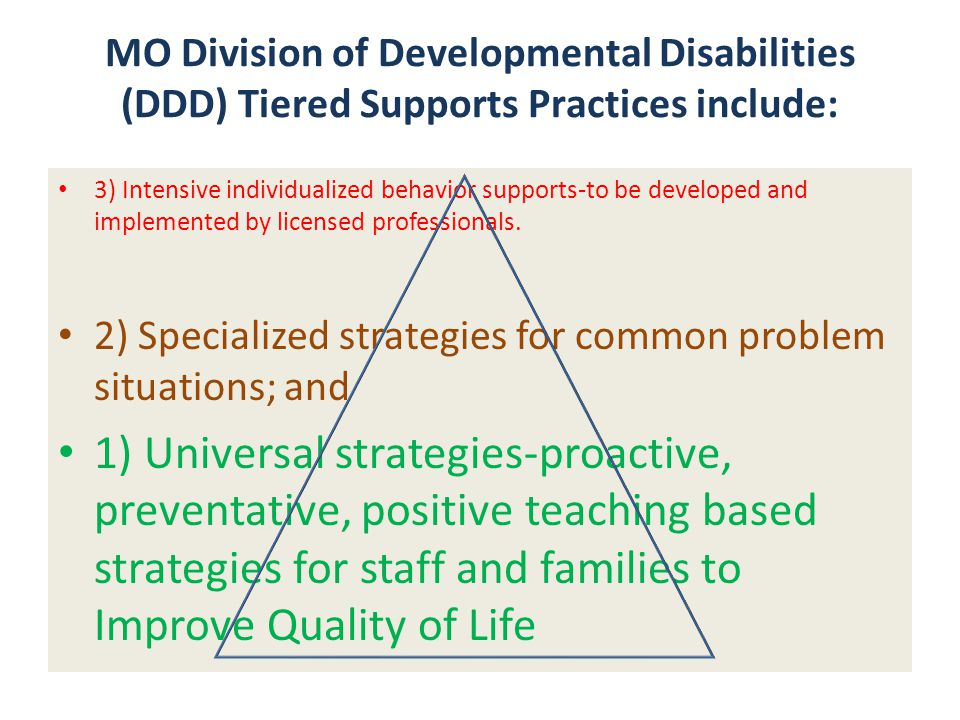 MO Division of Developmental Disabilities (DDD) Tiered Supports Practices include: