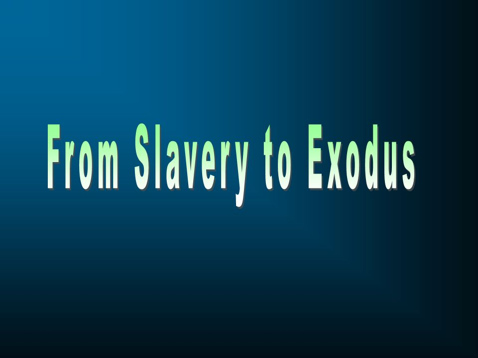 From Slavery to Exodus