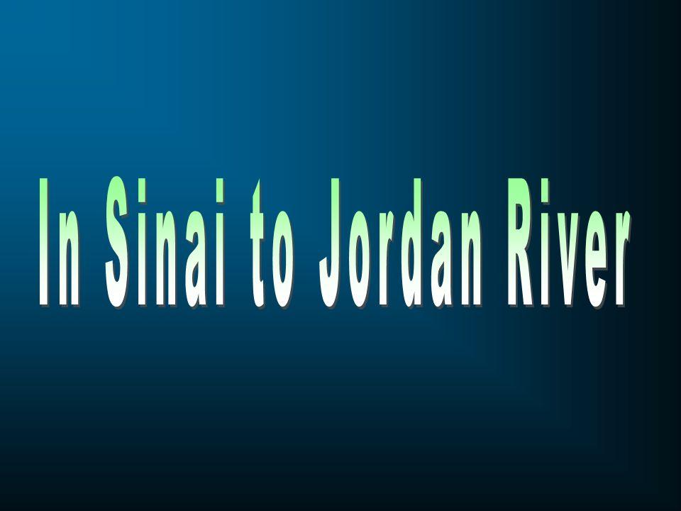 In Sinai to Jordan River