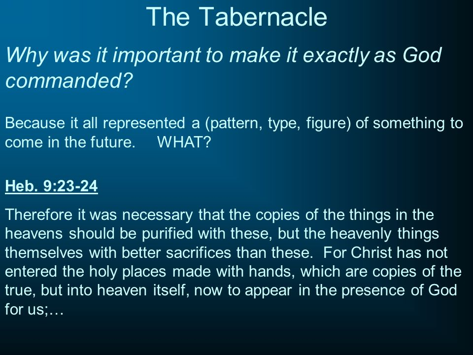 The Tabernacle Why was it important to make it exactly as God commanded