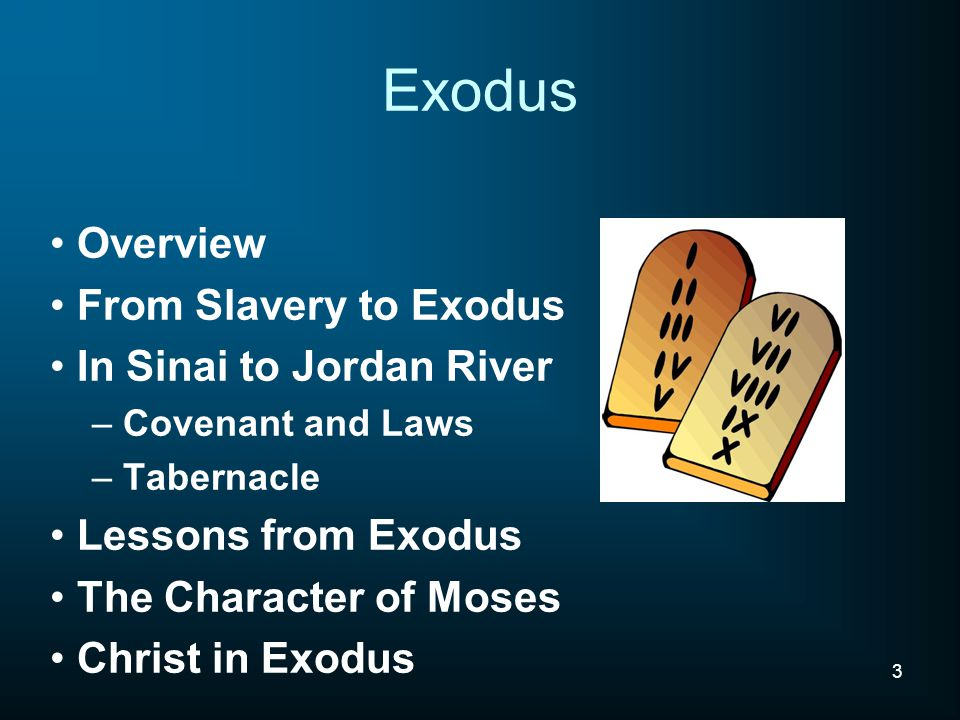 Exodus Overview From Slavery to Exodus In Sinai to Jordan River