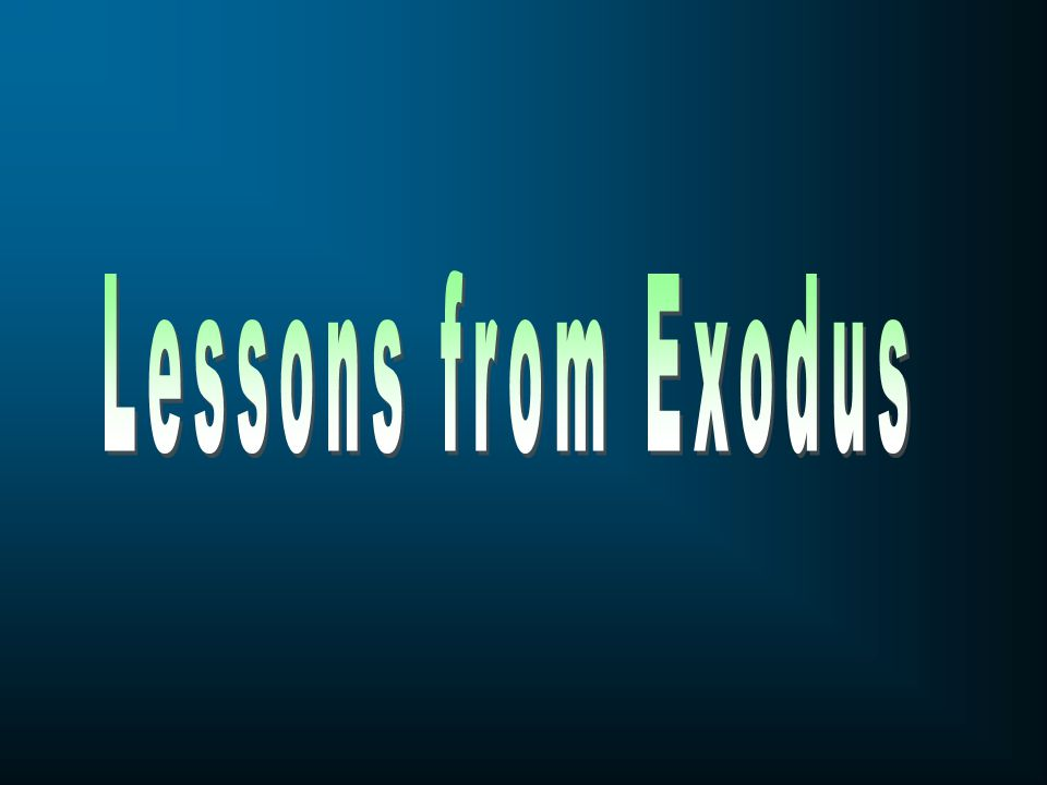Lessons from Exodus