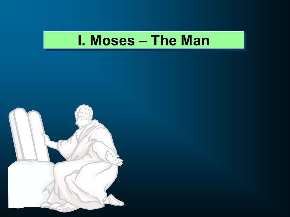 I. Moses – The Man