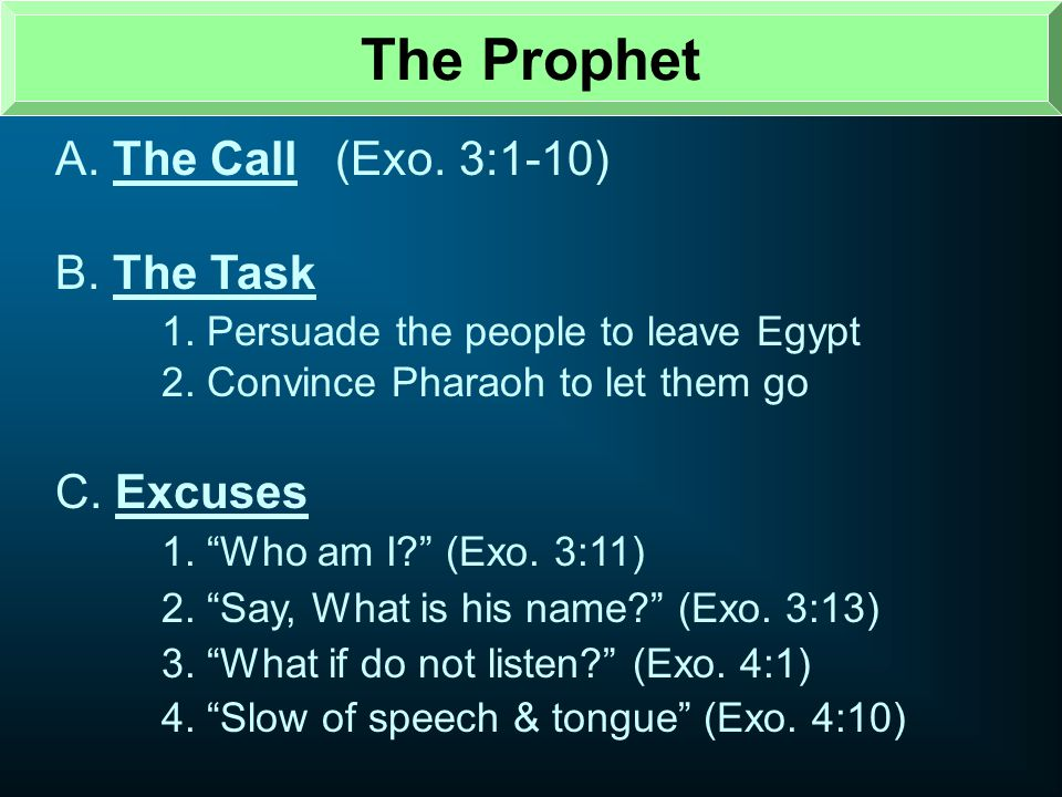 The Prophet A. The Call (Exo. 3:1-10) B. The Task