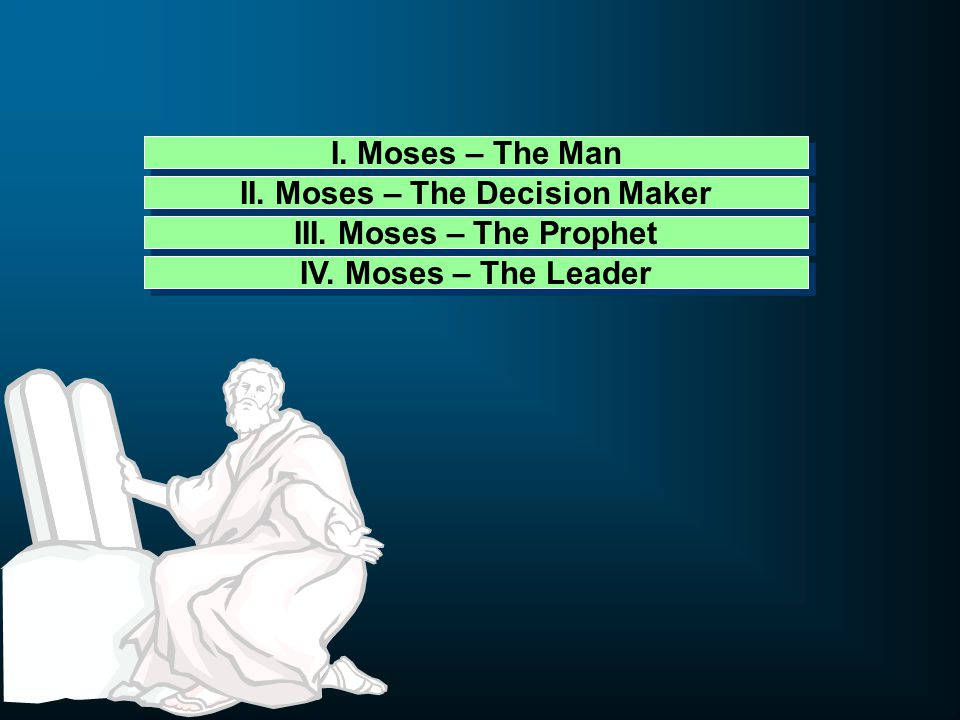 II. Moses – The Decision Maker