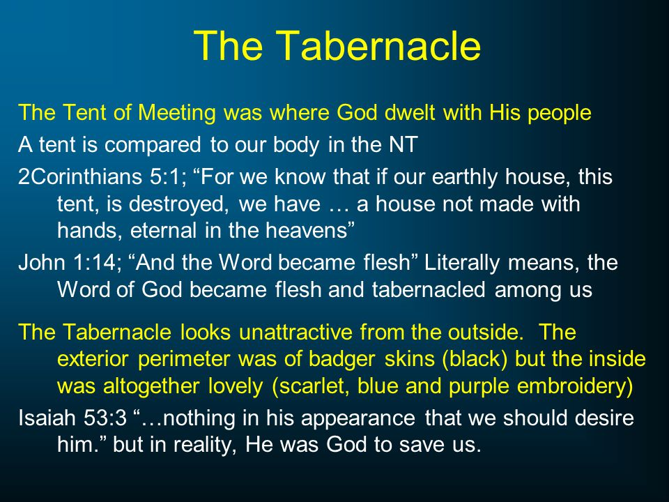 The Tabernacle The Tent of Meeting was where God dwelt with His people