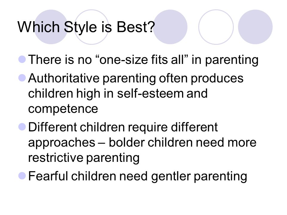Which Style is Best There is no one-size fits all in parenting