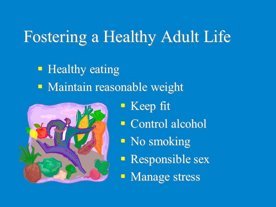 Fostering a Healthy Adult Life