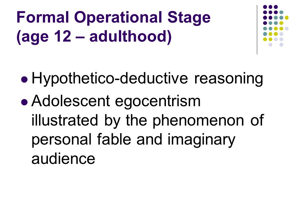 Formal Operational Stage (age 12 – adulthood)